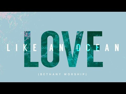 Love Like an Ocean | Bethany Worship | Official Lyric Video