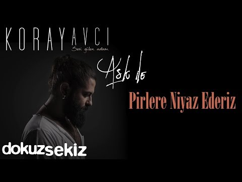Koray Avcı  - Pirlere Niyaz Ederiz (Official Audio)
