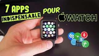 7 APPLICATIONS INDISPENSABLES SUR APPLE WATCH !