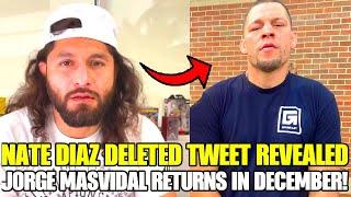 Nate Diaz DELETED tweet reveals, that he's not interest in offer, Jorge Masvidal RETURNS in december