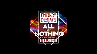 Energy Deejays - All or Nothing feat Eirini  (Official Lyric Video)