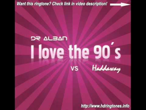 Dr Alban vs. Haddaway - I Love The 90's