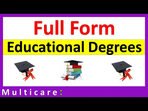 Know Full Form of All Educational Degrees
