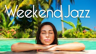 Weekend Jazz • Smooth Jazz Weekend Music for Relaxing, Cooking, Reading, Studying, and Chilling Out