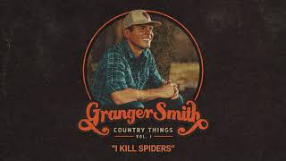 Granger Smith - I Kill Spiders (Official Audio) YouTube Videos