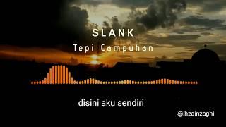 SLANK Tepi Cuhan Story WhatsApp