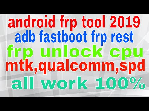 Android Tool / adb / Fastboot / frp / Qualcomm / spd / mtk 2019 all