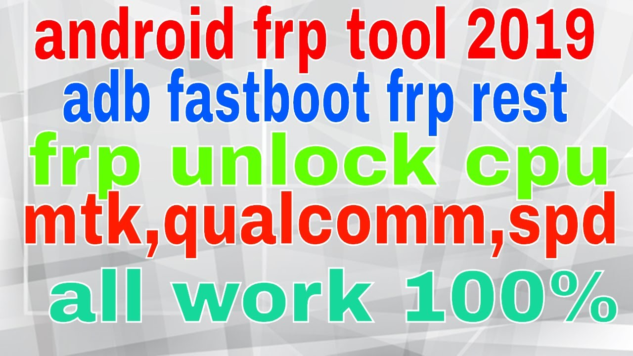 Android Tool / adb / Fastboot / frp / Qualcomm / spd / mtk