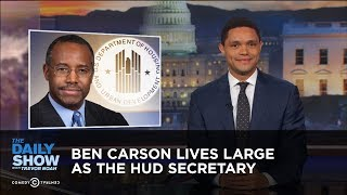 Ben Carson Lives Large as the HUD Secretary: The Daily Show thumbnail