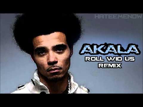 Akala - Roll Wid Us (Dexplicit Remix) [HD]