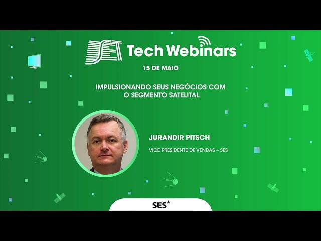 SET Tech Webinars:  Melhores Momentos - SES - Mercado de satélites (15/05/2020)