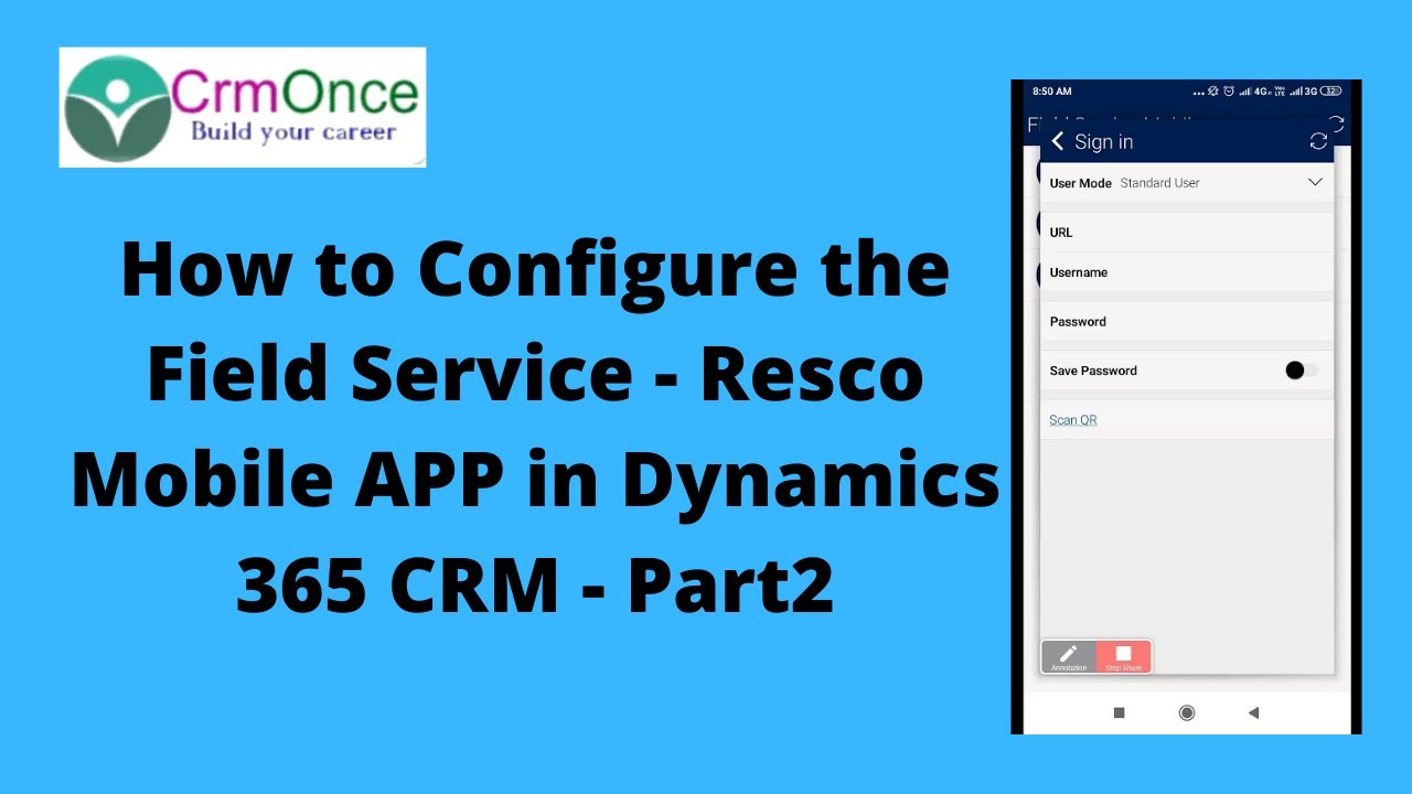 Session 3: Part2 - How to Configure the Field Service - Resco Mobile APP in  Dynamics 365 CRM - Part2