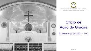 Ofício Eclético de Ação de Graças do dia 21 de março de 2021-D.C.