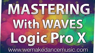 Trance & Progressive Mastering With Waves Plugins - Tutorial By We Make Dance Music