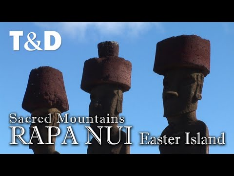 Rapa Nui - Easter Island Travel Guide - Sacred Mountains - Travel & Discover