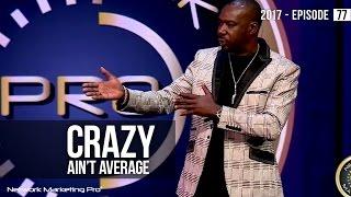 crazy ain t average