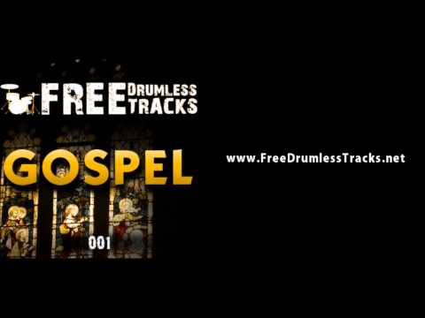 FREE Drumless Tracks: Gospel 001 (www.FreeDrumlessTracks.net)