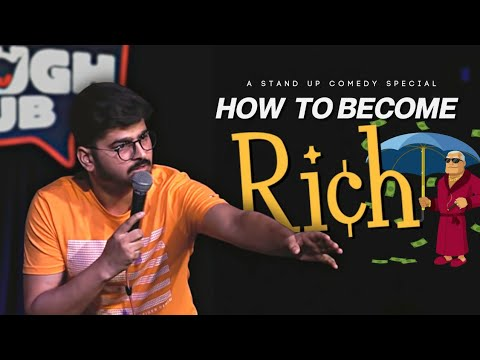 How to become Rich ? Stand Up Comedy by Rajat Chauhan (Second video)