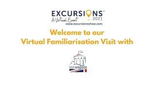 Visit Windsor - Virtual Familiarisation Visit