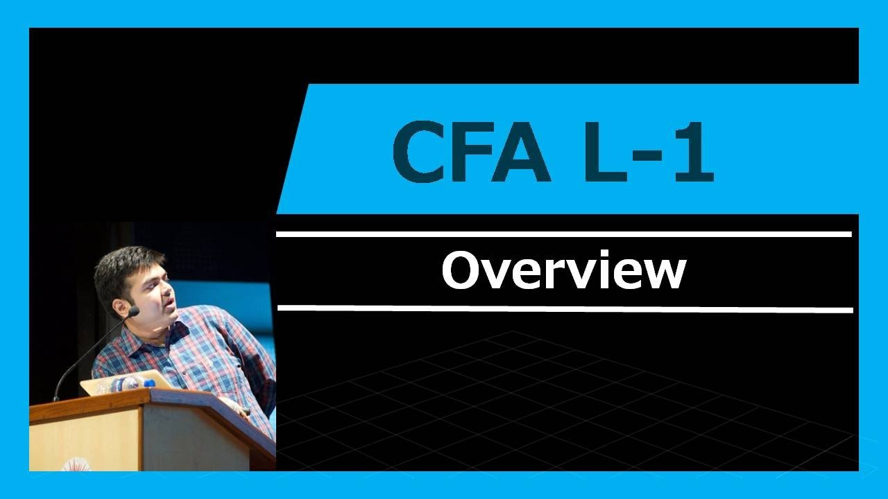 CFA Level 1   Overview