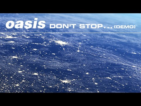 Oasis - Don't Stop... (Demo)