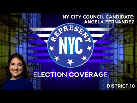 Represent NYC Election Coverage: Angela Fernandez Candidate Statement