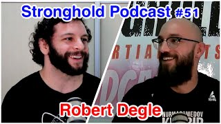 Stronghold Podcast #51 | Robert Degle