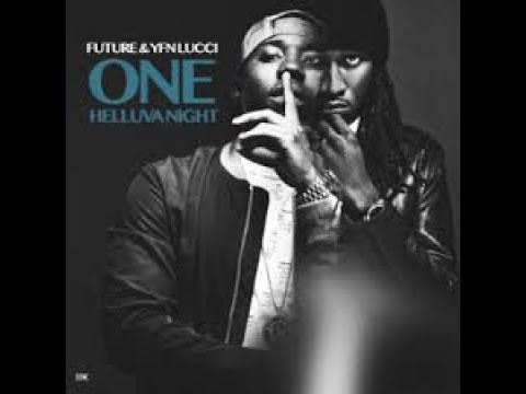 Future,  YFN Lucci- One Helluva Night ( Full Mixtape June 2017 )