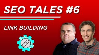 Link Building   SEO Tales   Episode 6
