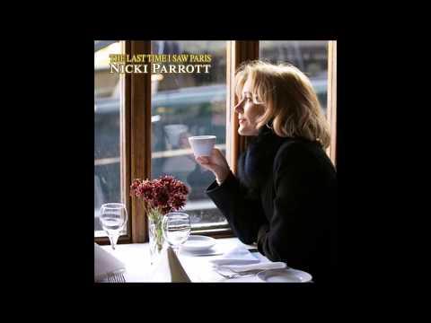 The Last Time I Saw Paris - Nicki Parrott