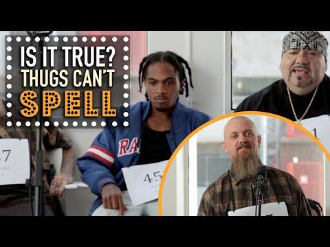 Thugs Can't Spell  Is It True?
