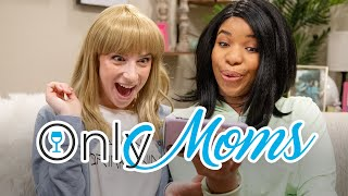 OnlyMoms: OnlyFans for Moms