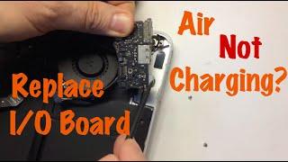 Apple MacBook Air 13 Not Charging - I/O Board Repair Replacement