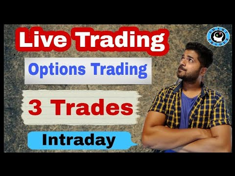 Live Trading – Options Intraday- 3 Trades