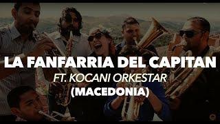 La Fanfarria del Capitán - VIA NAZIONALE ft. Kocani Orkestar (Videoclip - Macedonia)