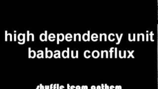 high dependency unit - babadu conflux