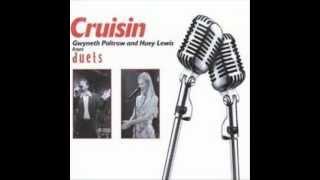 Gwyneth Paltrow & Huey Lewis - Cruisin