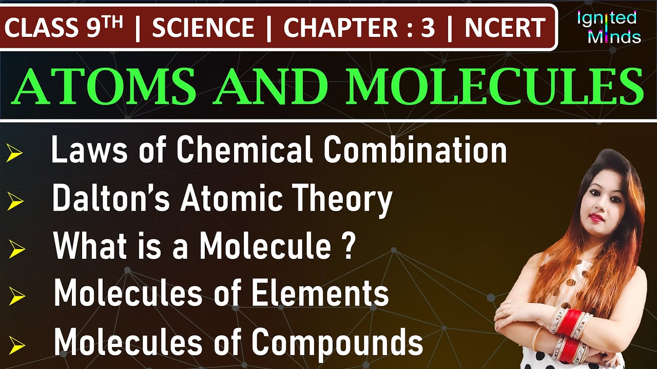 Class 9th Science | Laws of Chemical Combination | Dalton's Theory | Molecule & its Types | Chap - 3