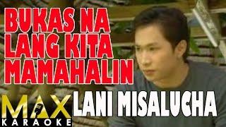 Lani Misalucha - Bukas Na Lang Kita Mamahalin (Karaoke Version)
