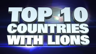 10 countries with the most lions