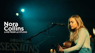 The Underground SESSIONS: Nora Collins 04.04.20