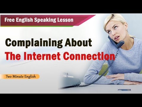 Complaining About the Internet Connection - Free English Speaking Lesson