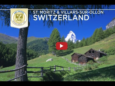 Switzerland ~ St. Moritz & Villars-sur-Ollon