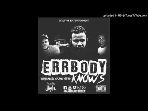 Errbody knows - Planet Native x Dirty Fingerz