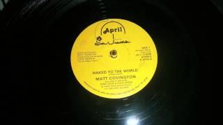MATT COVINGTON-Naked To The World