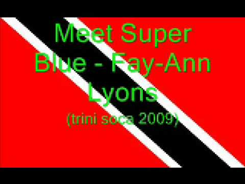 Meet Superblue  FayAnn Lyons Trini Soca 2009