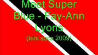 Meet Superblue - Fay-Ann Lyons (Trini Soca 2009)