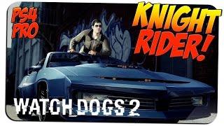 РЫЦАРЬ ДОРОГ! [KNIGHT RIDER] 🎮 Watch Dogs 2 #3 🎮 PS4 PRO gameplay прохождение на русском