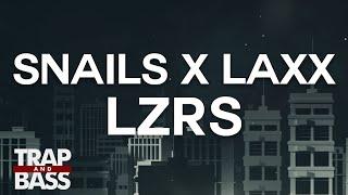 SNAILS & LAXX - LZRS