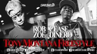CEASE DINERO ,ROB ZOE  -TONY MONTANA FREESTYLE!
